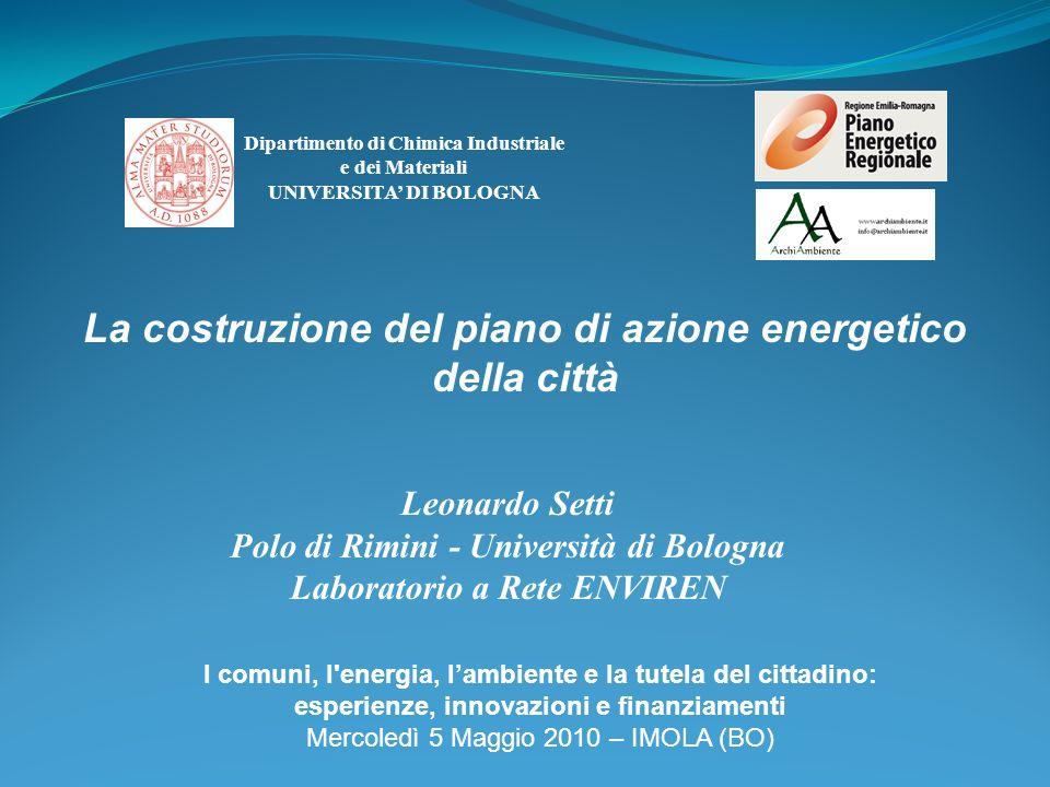 La costruzione del piano di azione energetico della città Dipartimento di Chimica Industriale e dei Materiali UNIVERSITA DI BOLOGNA Leonardo Setti Pol