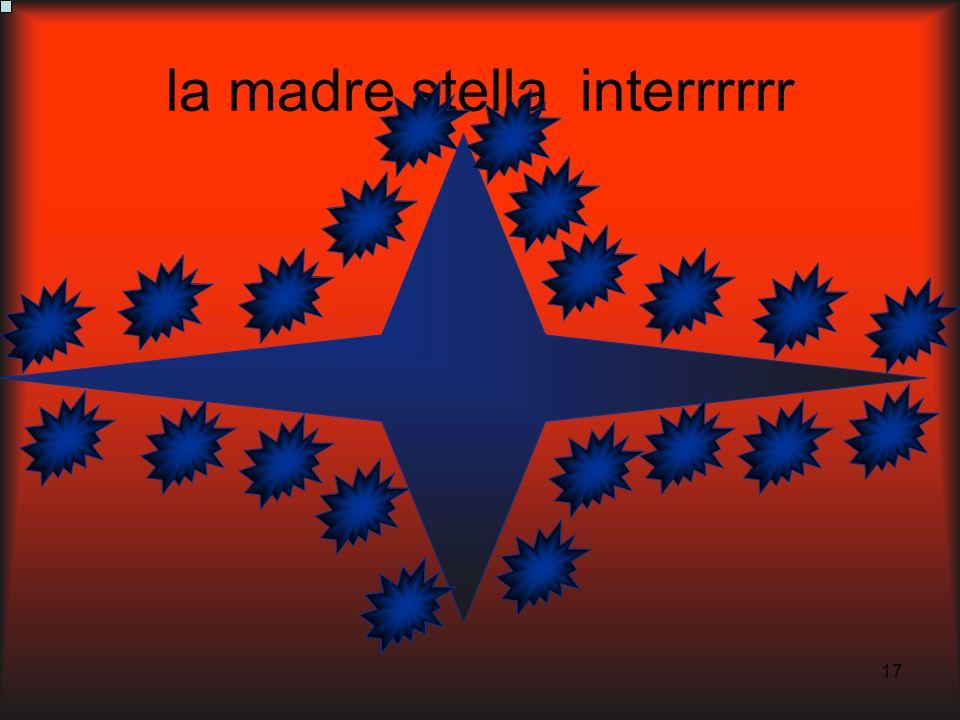 17 la madre stella interrrrrr