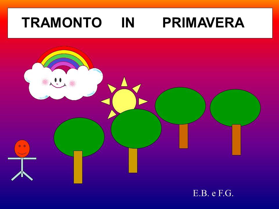 TRAMONTO IN PRIMAVERA E.B. e F.G.