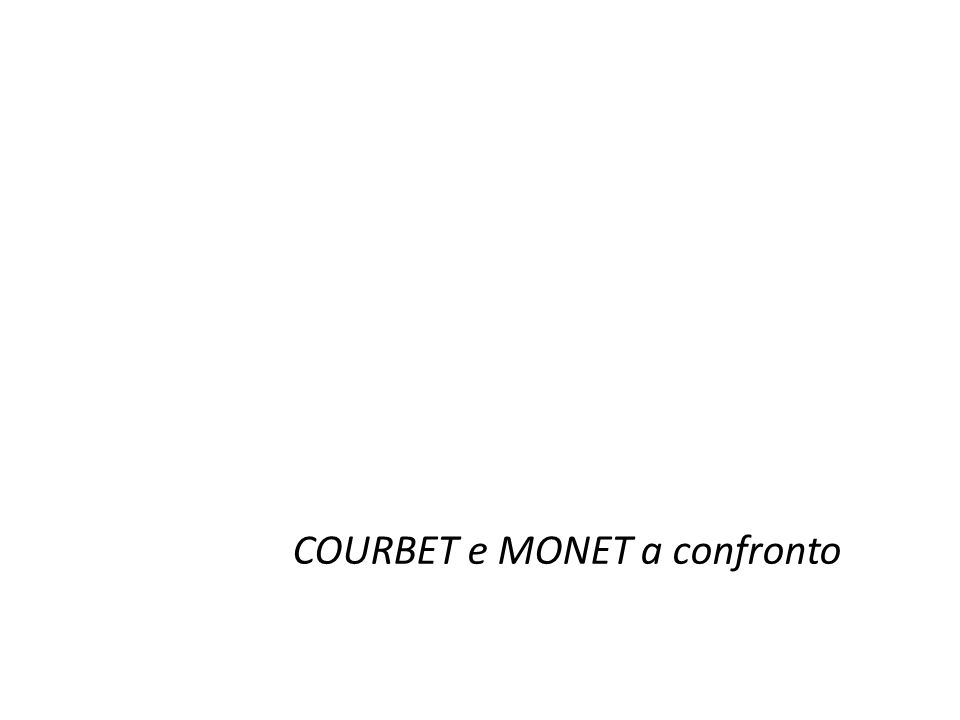 COURBET e MONET a confronto