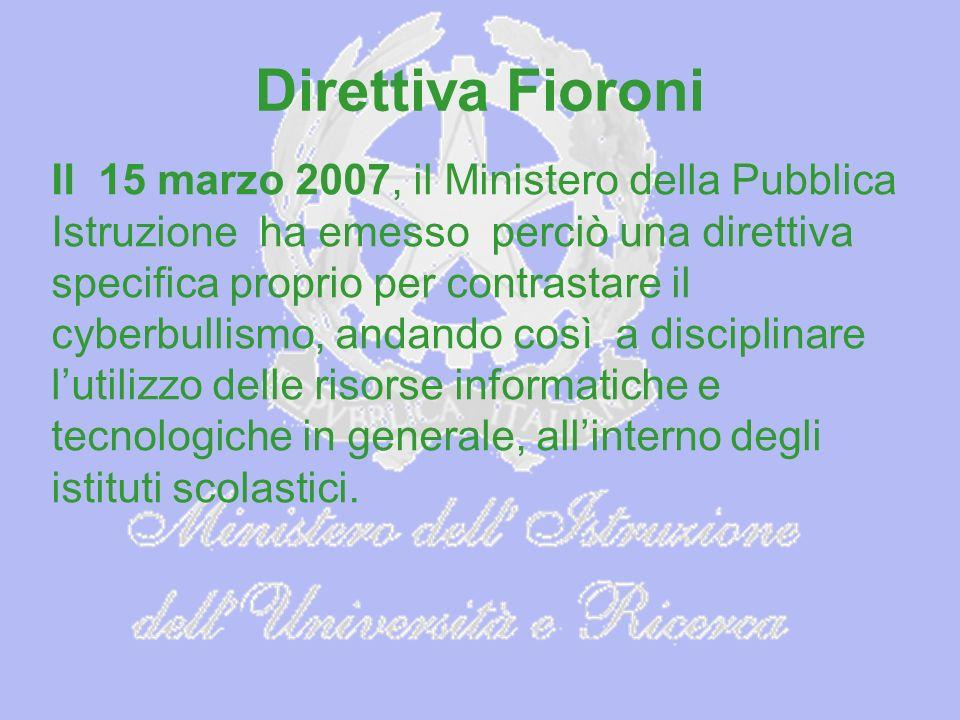Direttiva Fioroni Il 15 marzo 2007, il Ministero della Pubblica Istruzione ha emesso perciò una direttiva specifica proprio per contrastare il cyberbu