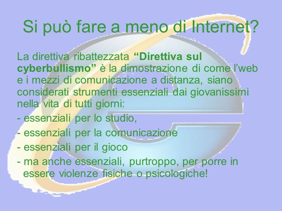Si può fare a meno di Internet? La direttiva ribattezzata Direttiva sul cyberbullismo è la dimostrazione di come lweb e i mezzi di comunicazione a dis