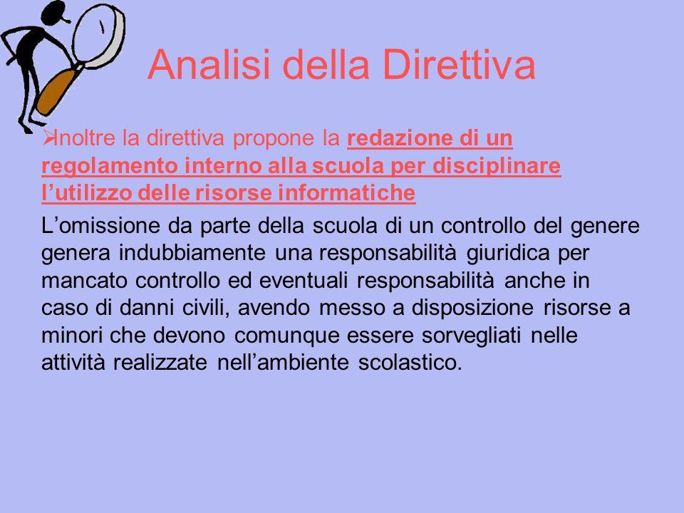 Analisi della Direttiva Inoltre la direttiva propone la redazione di un regolamento interno alla scuola per disciplinare lutilizzo delle risorse infor