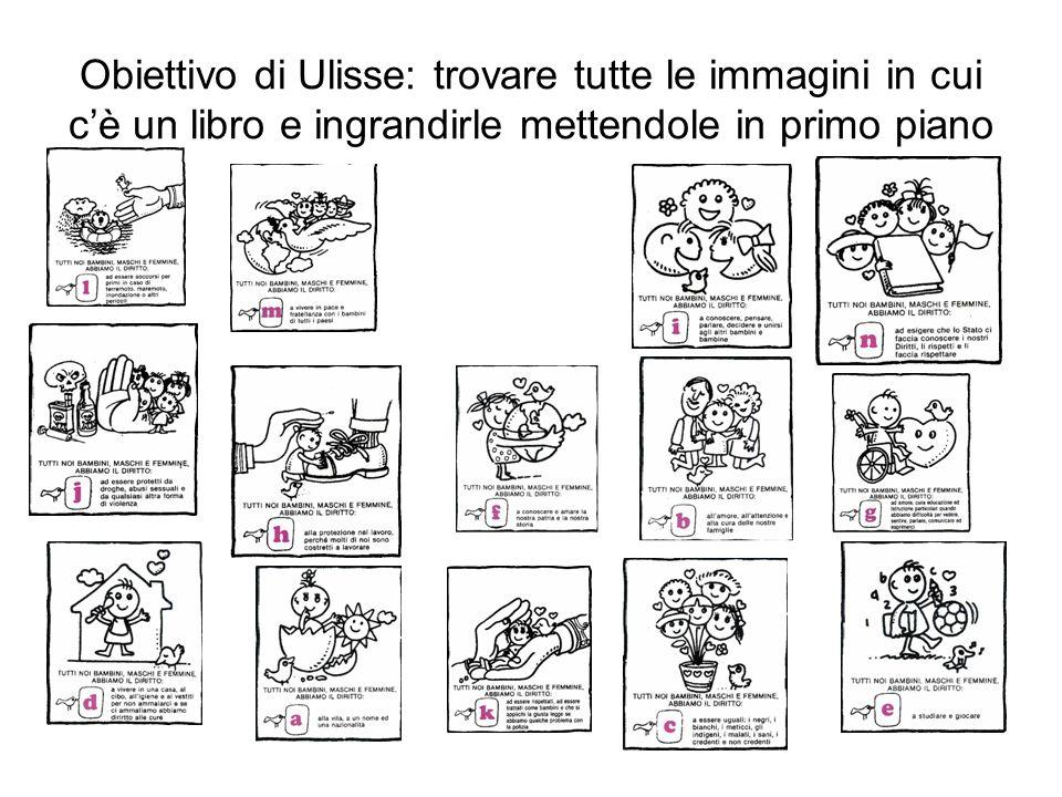 Obiettivo di Ulisse: trovare tutte le immagini in cui cè un libro e ingrandirle mettendole in primo piano