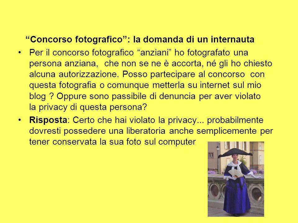 Concorso fotografico: la domanda di un internauta Per il concorso fotografico anziani ho fotografato una persona anziana, che non se ne è accorta, né
