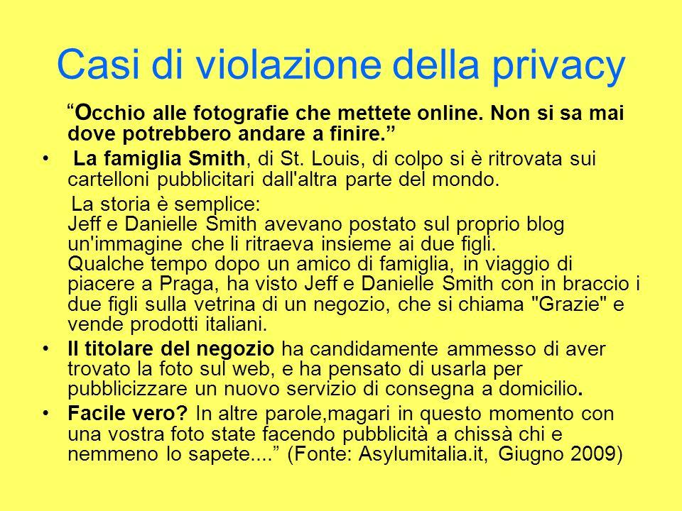 Casi di violazione della privacy O cchio alle fotografie che mettete online.