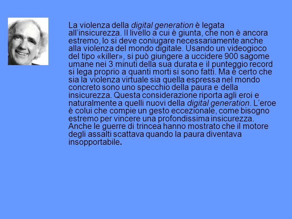 La violenza della digital generation è legata allinsicurezza.