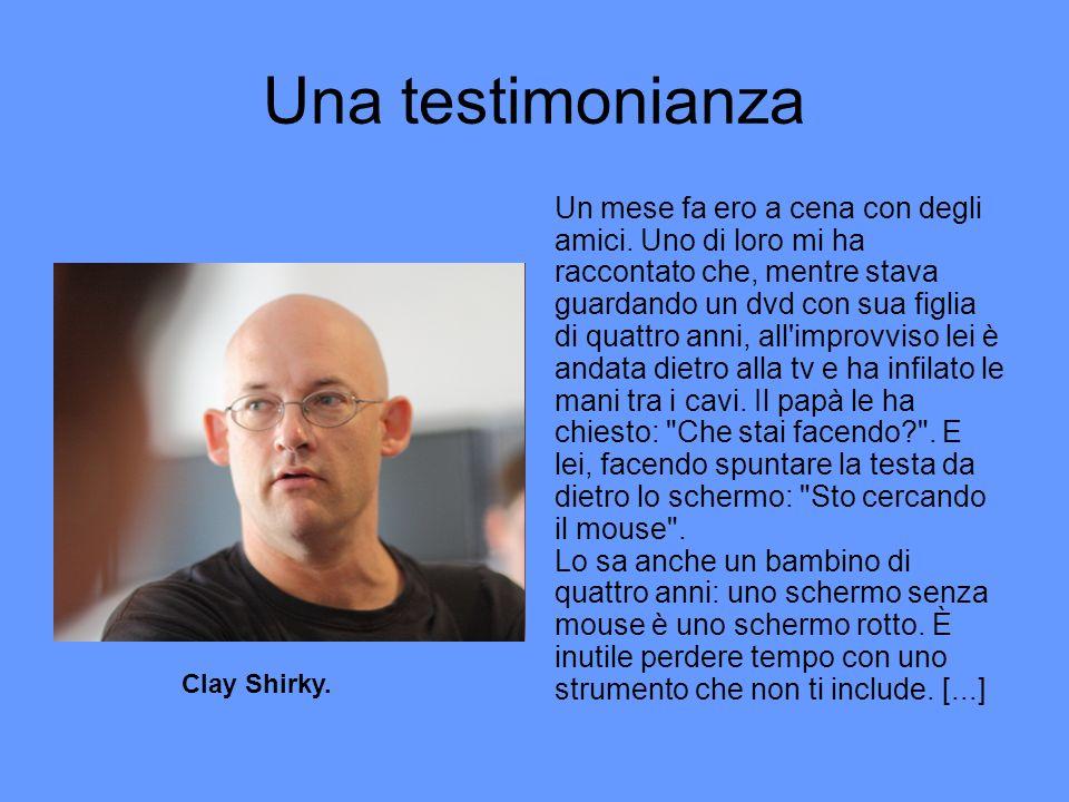 Una testimonianza Clay Shirky. Un mese fa ero a cena con degli amici.