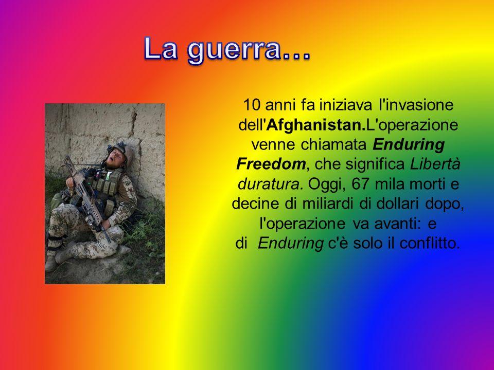 10 anni fa iniziava l'invasione dell'Afghanistan.L'operazione venne chiamata Enduring Freedom, che significa Libertà duratura. Oggi, 67 mila morti e d