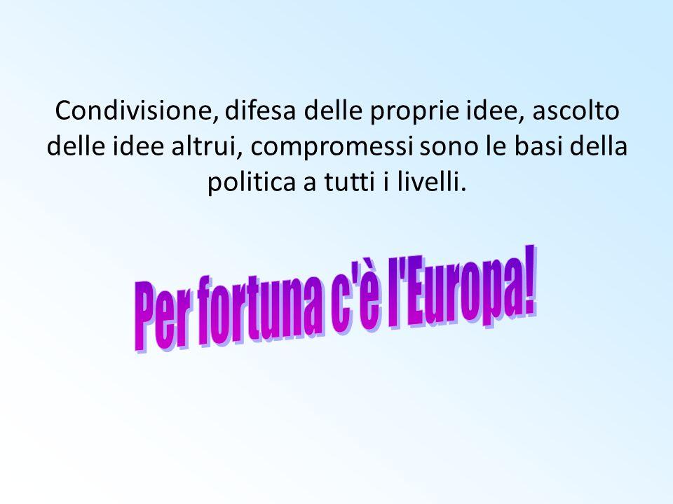 Condivisione, difesa delle proprie idee, ascolto delle idee altrui, compromessi sono le basi della politica a tutti i livelli.