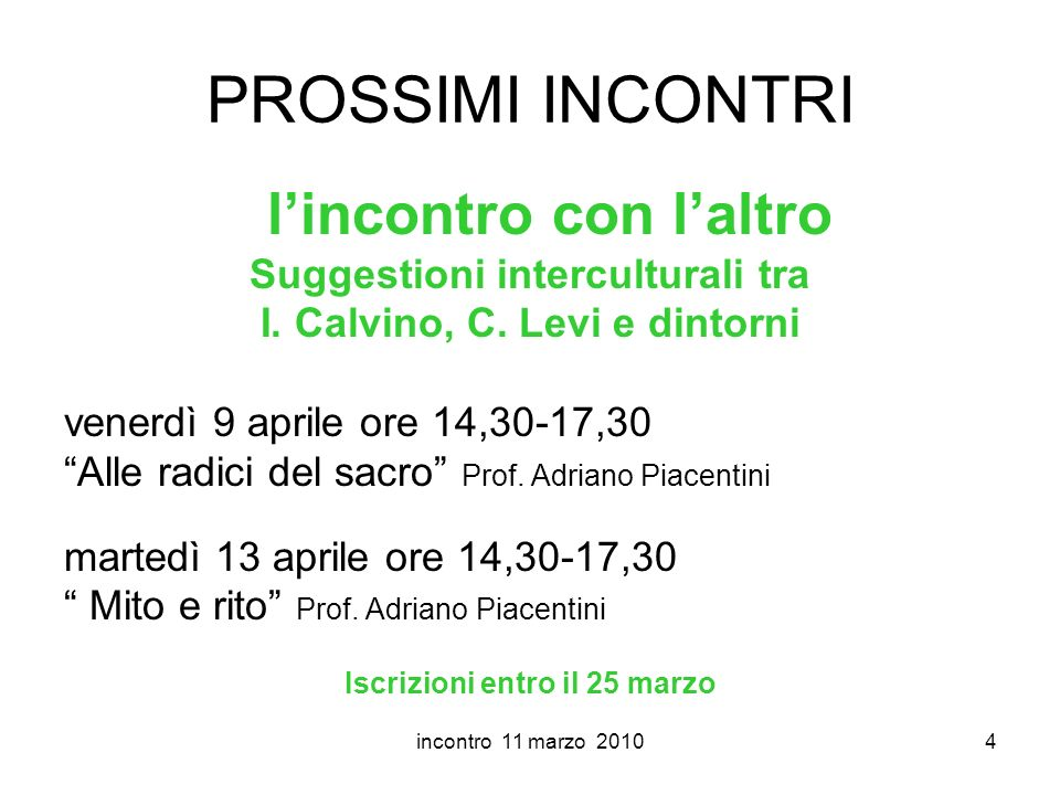 incontro 11 marzo 20104 PROSSIMI INCONTRI lincontro con laltro Suggestioni interculturali tra I.