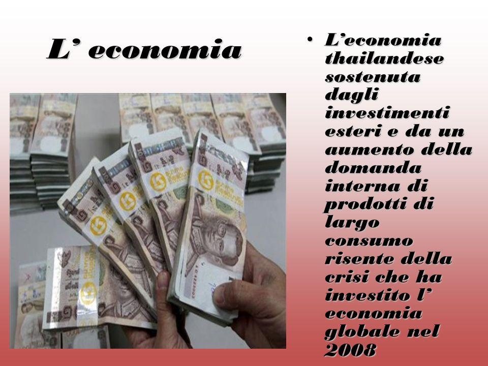 L economia Leconomia thailandese sostenuta dagli investimenti esteri e da un aumento della domanda interna di prodotti di largo consumo risente della