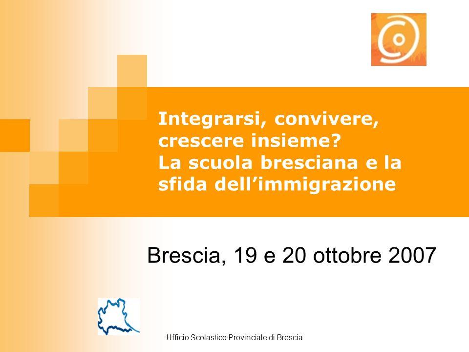 Ufficio Scolastico Provinciale di Brescia Integrarsi, convivere, crescere insieme.