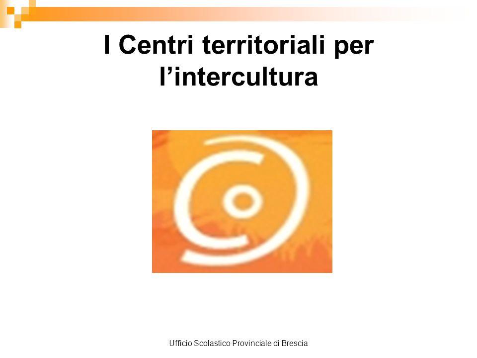 Ufficio Scolastico Provinciale di Brescia I Centri territoriali per lintercultura