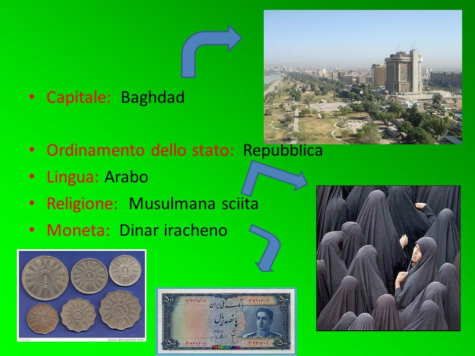 Capitale: Baghdad Ordinamento dello stato: Repubblica Lingua: Arabo Religione: Musulmana sciita Moneta: Dinar iracheno