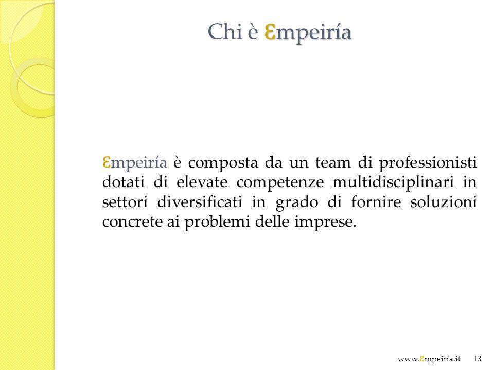 Ɛ mpeiría Chi è Ɛ mpeiría Ɛ mpeiría è composta da un team di professionisti dotati di elevate competenze multidisciplinari in settori diversificati in grado di fornire soluzioni concrete ai problemi delle imprese.