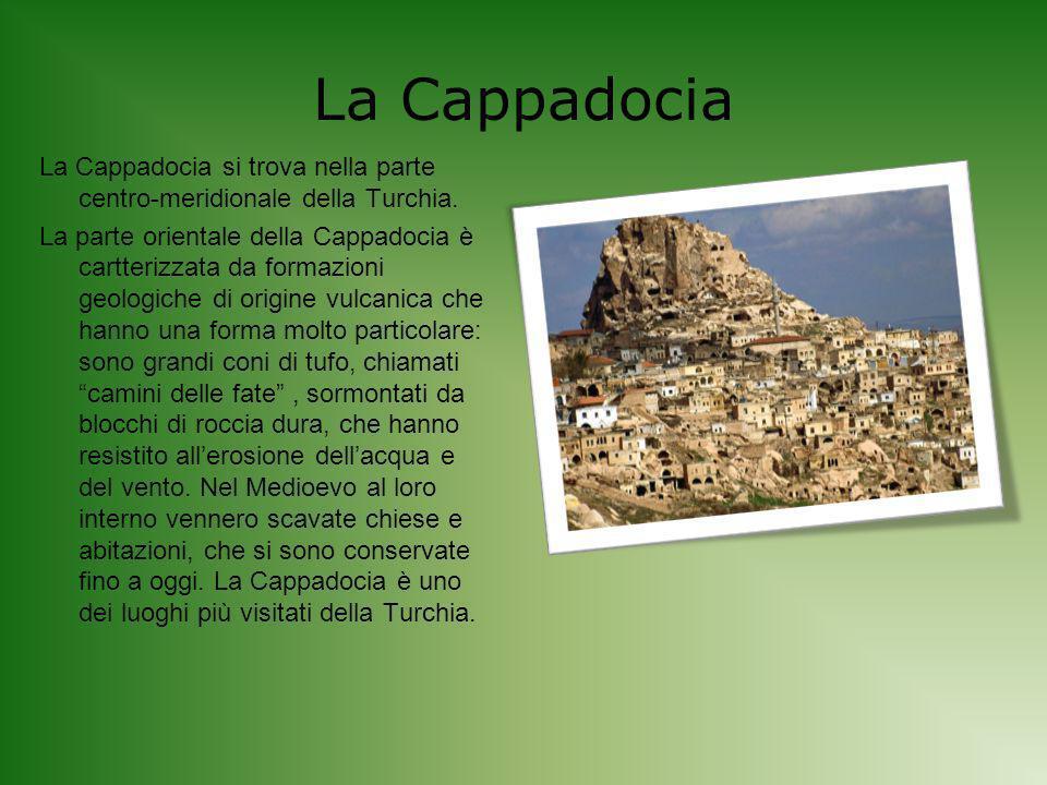 La Cappadocia La Cappadocia si trova nella parte centro-meridionale della Turchia.