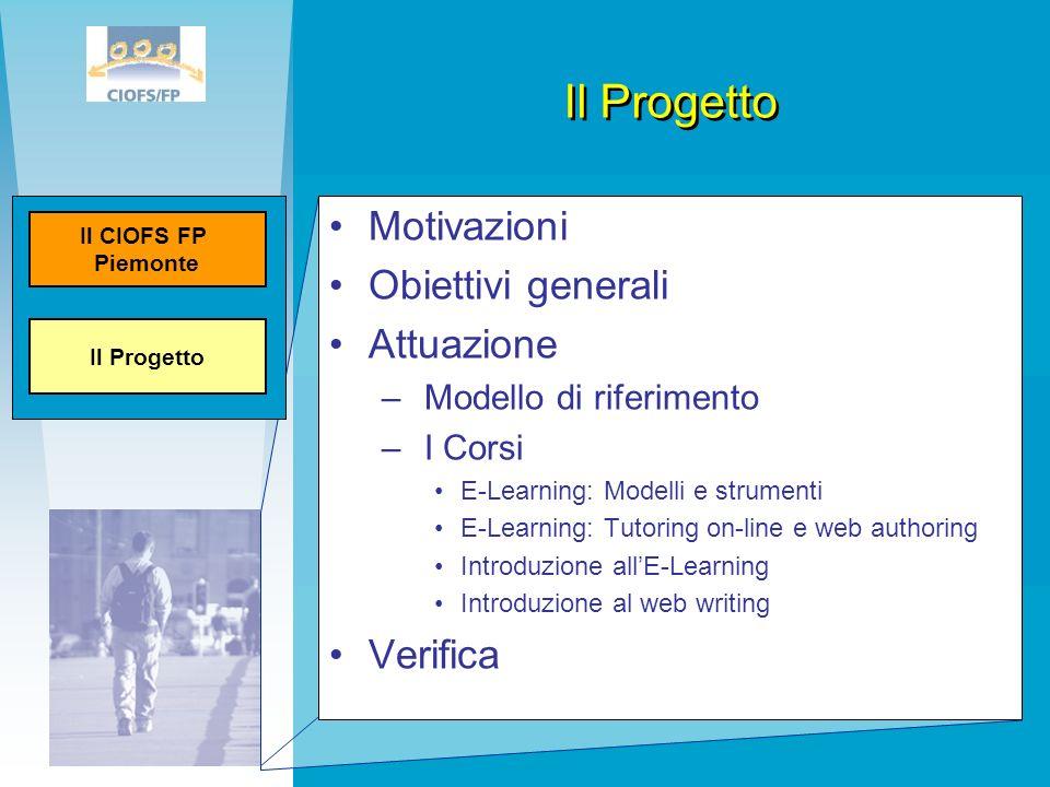 Il Progetto Motivazioni Obiettivi generali Attuazione – Modello di riferimento – I Corsi E-Learning: Modelli e strumenti E-Learning: Tutoring on-line