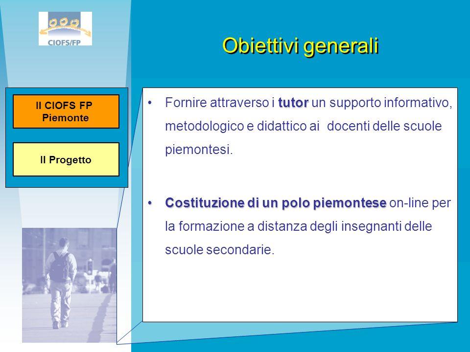 Obiettivi generali tutorFornire attraverso i tutor un supporto informativo, metodologico e didattico ai docenti delle scuole piemontesi. Costituzione