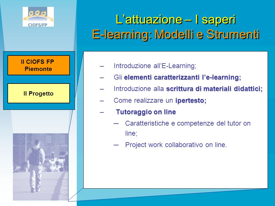 –Introduzione allE-Learning; elementi caratterizzanti le-learning; –Gli elementi caratterizzanti le-learning; scrittura di materiali didattici; –Intro