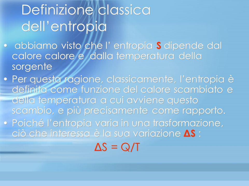 Entropia (14) Riassunto: La variazione di entropia dipende dal calore : se entra, lentropia aumenta,(aumentando velocità o volume), se esce, lentropia