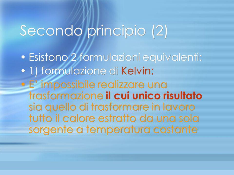 Verso il secondo principio (5) Questi esempi, apparentemente scollegati fra loro, in realtà possono essere ricondotti agli effetti di un unico Princip