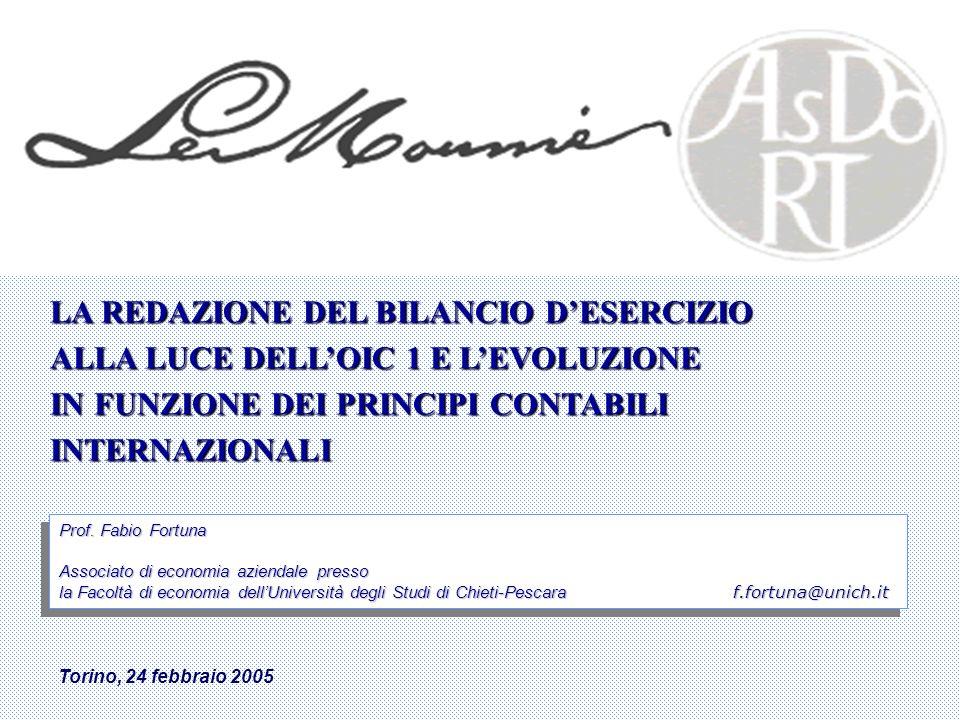 1 di 66 Torino, 24 febbraio 2005 LA REDAZIONE DEL BILANCIO DESERCIZIO ALLA LUCE DELLOIC 1 E LEVOLUZIONE IN FUNZIONE DEI PRINCIPI CONTABILI INTERNAZION
