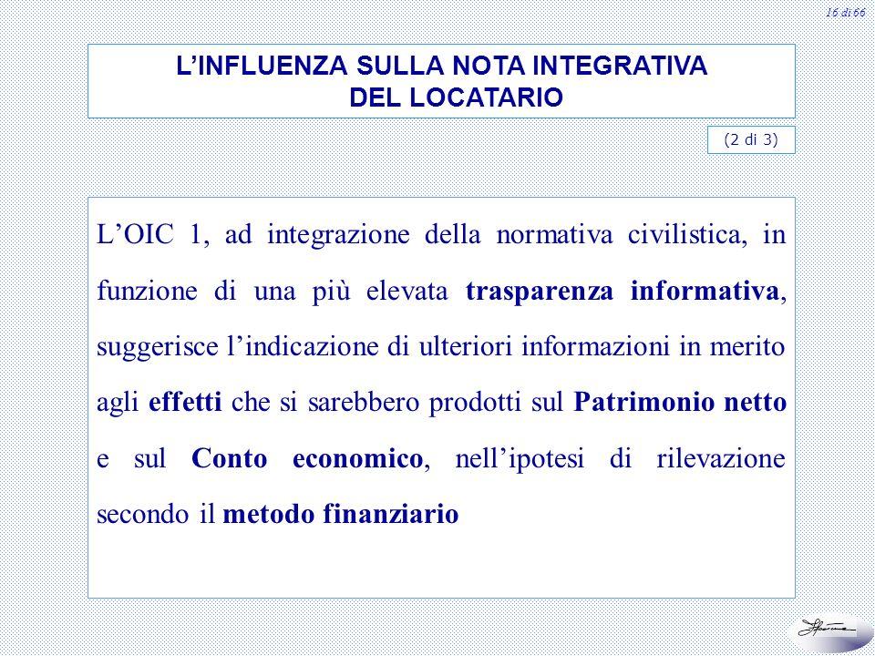 16 di 66 LOIC 1, ad integrazione della normativa civilistica, in funzione di una più elevata trasparenza informativa, suggerisce lindicazione di ulter