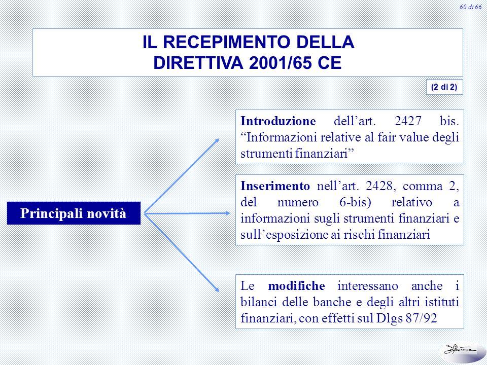 60 di 66 IL RECEPIMENTO DELLA DIRETTIVA 2001/65 CE Principali novità Introduzione dellart. 2427 bis. Informazioni relative al fair value degli strumen
