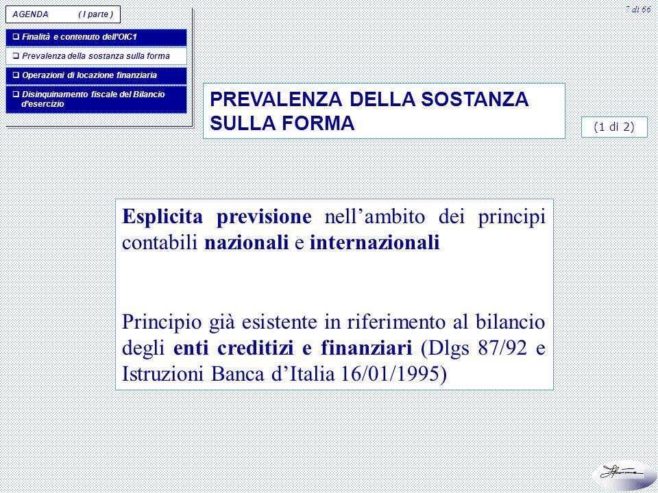 7 di 66 Esplicita previsione nellambito dei principi contabili nazionali e internazionali Principio già esistente in riferimento al bilancio degli ent