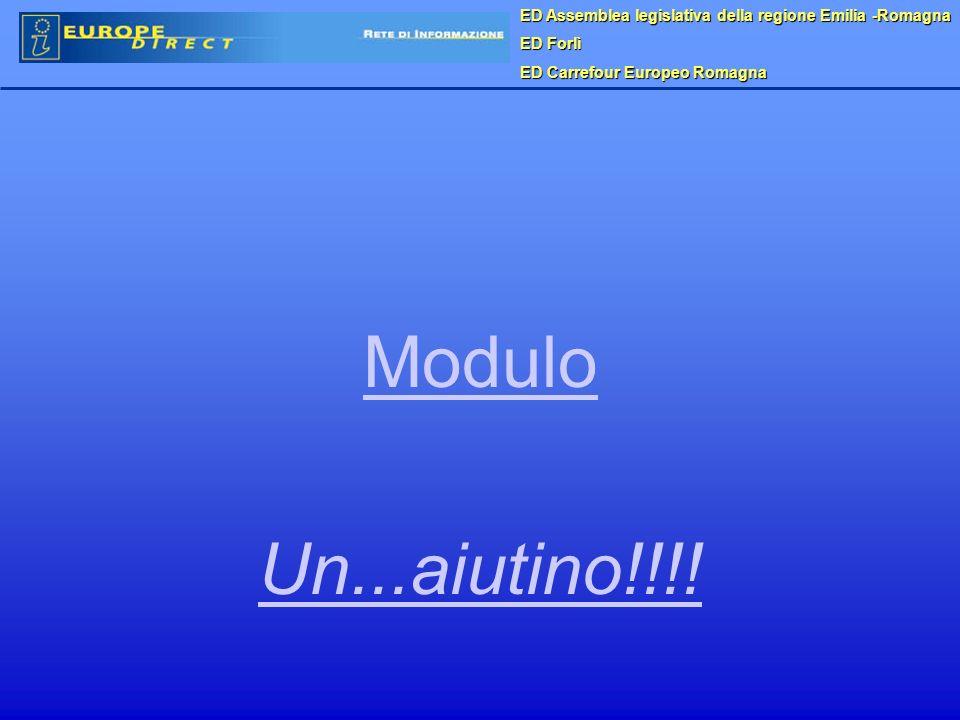 Modulo Un...aiutino!!!! ED Assemblea legislativa della regione Emilia -Romagna ED Forlì ED Carrefour Europeo Romagna