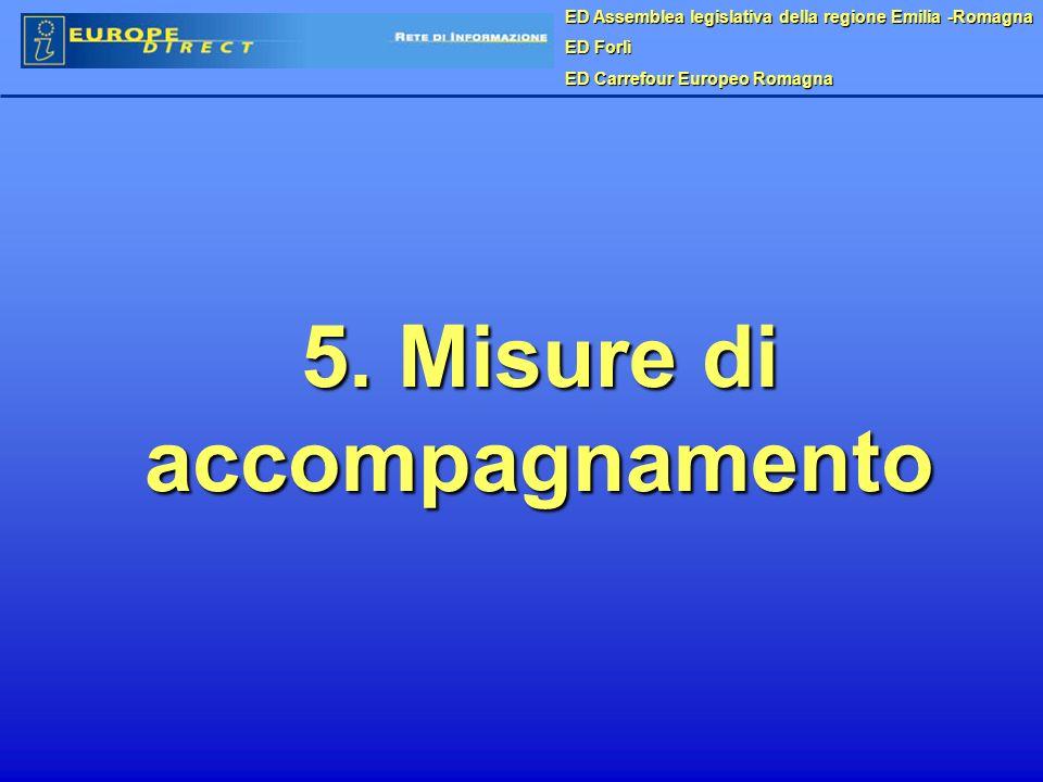 ED Assemblea legislativa della regione Emilia -Romagna ED Forlì ED Carrefour Europeo Romagna 5. Misure di accompagnamento