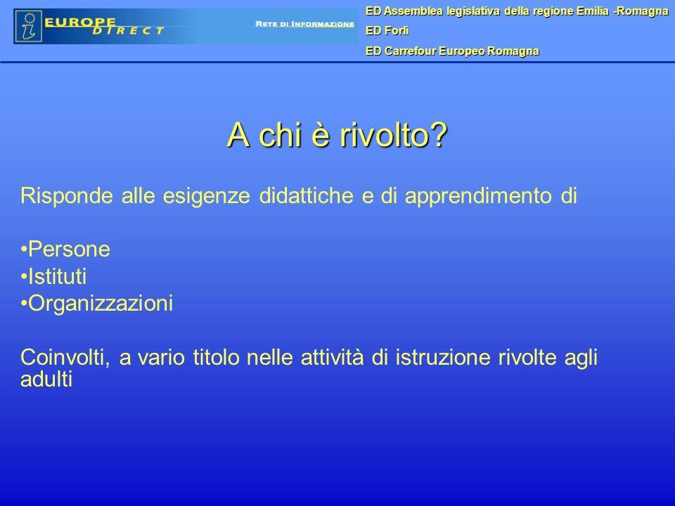 ED Assemblea legislativa della regione Emilia -Romagna ED Forlì ED Carrefour Europeo Romagna A chi è rivolto.