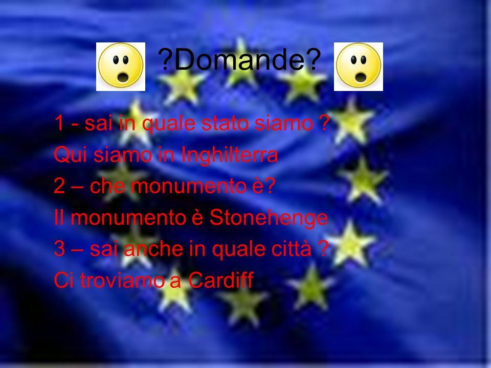 ?Domande? 1 - sai in quale stato siamo ? Qui siamo in Inghilterra 2 – che monumento è? Il monumento è Stonehenge 3 – sai anche in quale città ? Ci tro