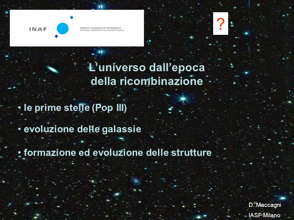 Due tipi di redshift surveys: grande area, possibilmente all-sky (BAO, growth rate) as deep as possible su unarea necessariamente limitata (universo ad alto redshift) D.