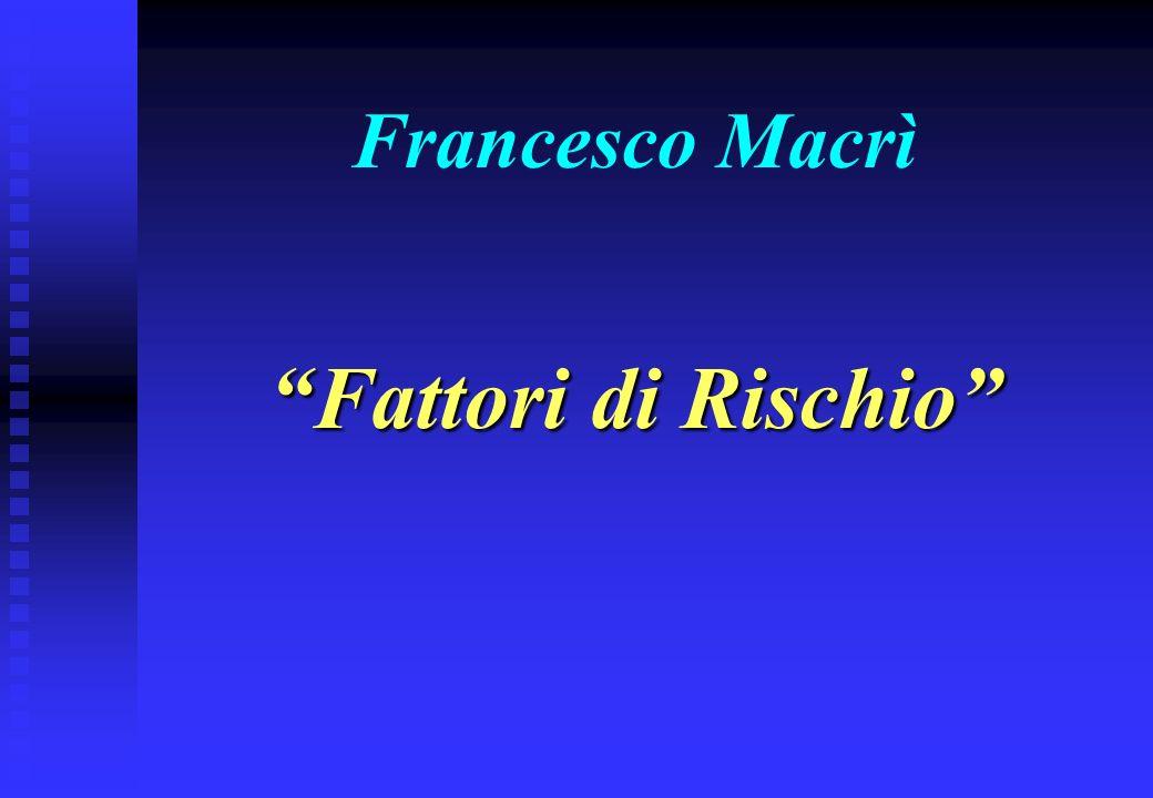 Francesco Macrì Fattori di Rischio