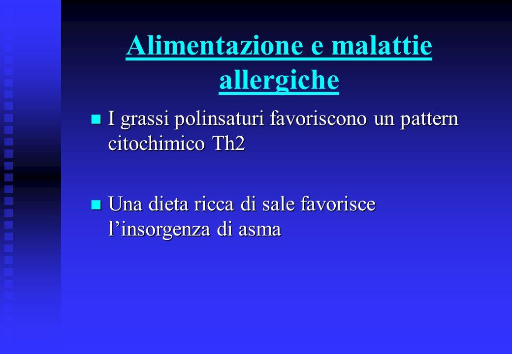 Alimentazione e malattie allergiche n I grassi polinsaturi favoriscono un pattern citochimico Th2 n Una dieta ricca di sale favorisce linsorgenza di a