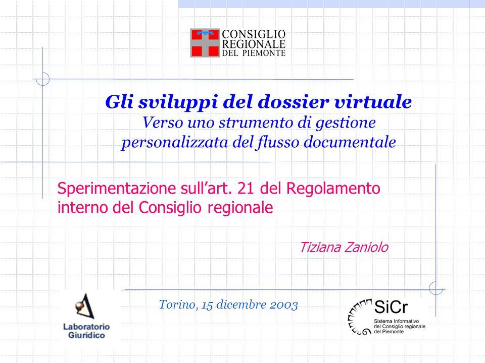 Gli sviluppi del dossier virtuale Verso uno strumento di gestione personalizzata del flusso documentale Sperimentazione sullart. 21 del Regolamento in