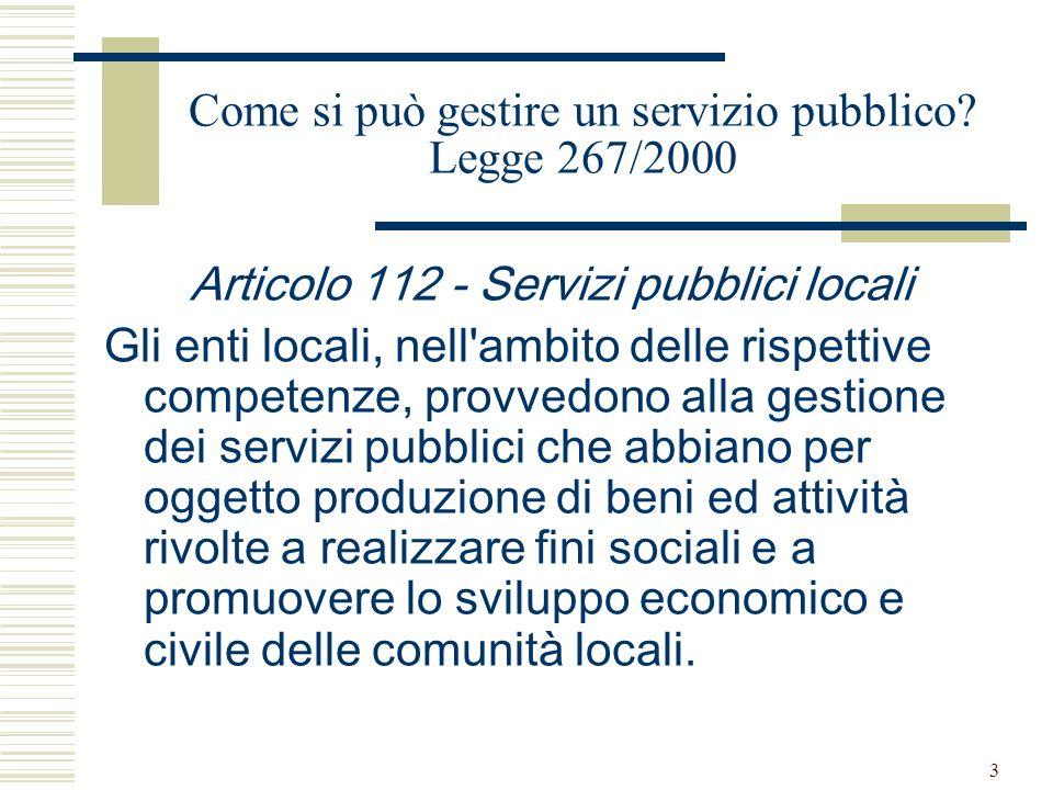 3 Come si può gestire un servizio pubblico.