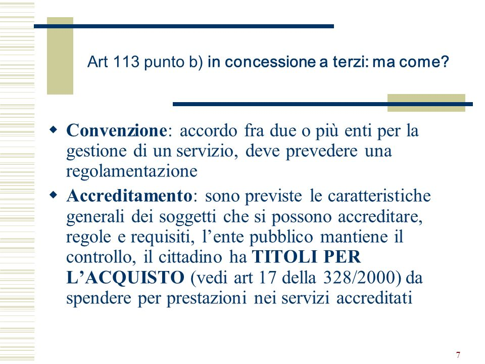 7 Art 113 punto b) in concessione a terzi: ma come.