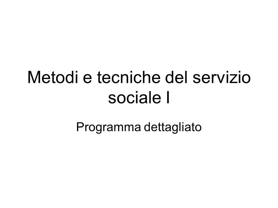 Metodi e tecniche del servizio sociale I Programma dettagliato