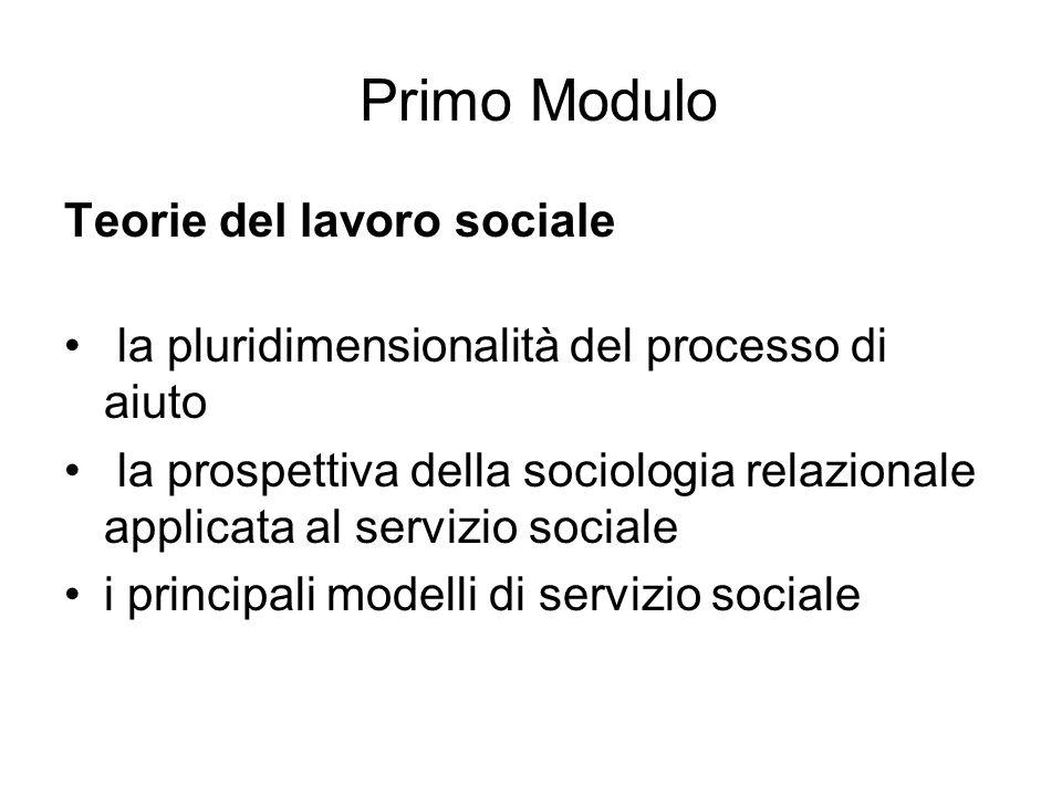 Primo Modulo Teorie del lavoro sociale la pluridimensionalità del processo di aiuto la prospettiva della sociologia relazionale applicata al servizio