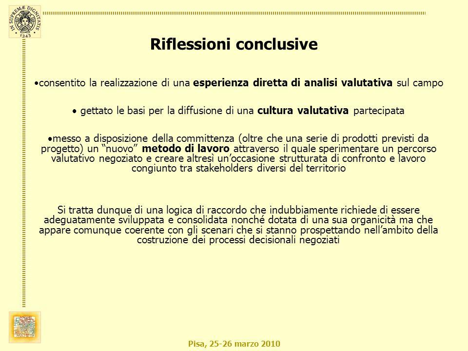 Pisa, 25-26 marzo 2010 consentito la realizzazione di una esperienza diretta di analisi valutativa sul campo gettato le basi per la diffusione di una