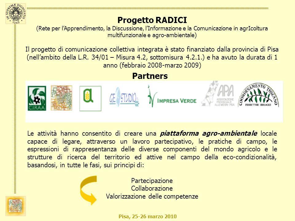 Pisa, 25-26 marzo 2010 Progetto RADICI (Rete per lApprendimento, la Discussione, lInformazione e la Comunicazione in agrIcoltura multifunzionale e agr