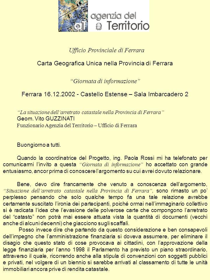 Ufficio Provinciale di Ferrara Carta Geografica Unica nella Provincia di Ferrara Giornata di informazione Ferrara 16.12.2002 - Castello Estense – Sala