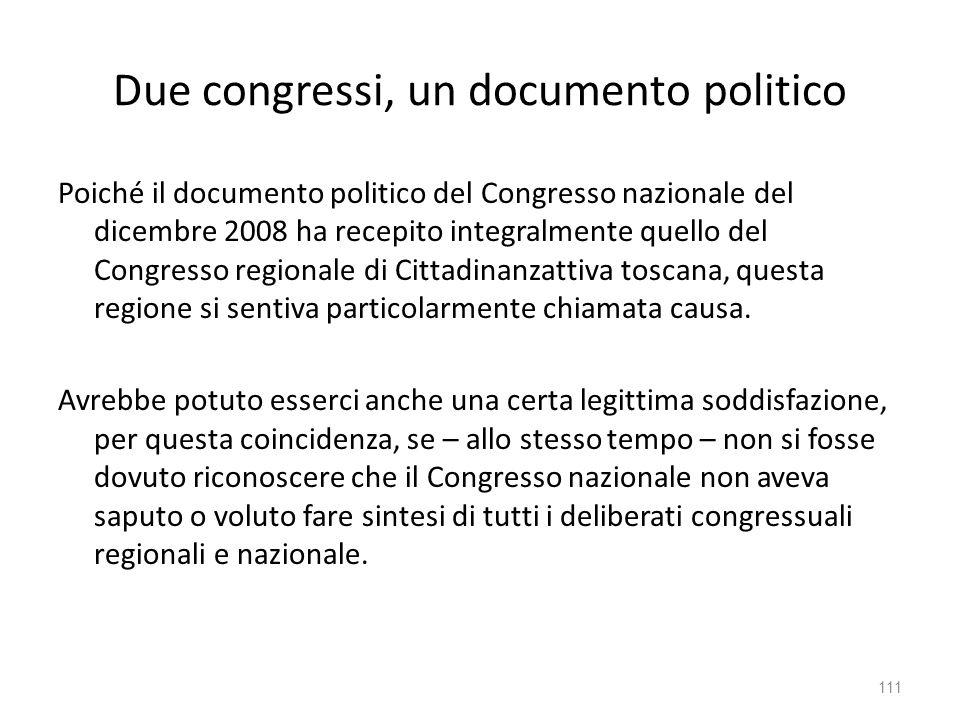 Due congressi, un documento politico Poiché il documento politico del Congresso nazionale del dicembre 2008 ha recepito integralmente quello del Congr