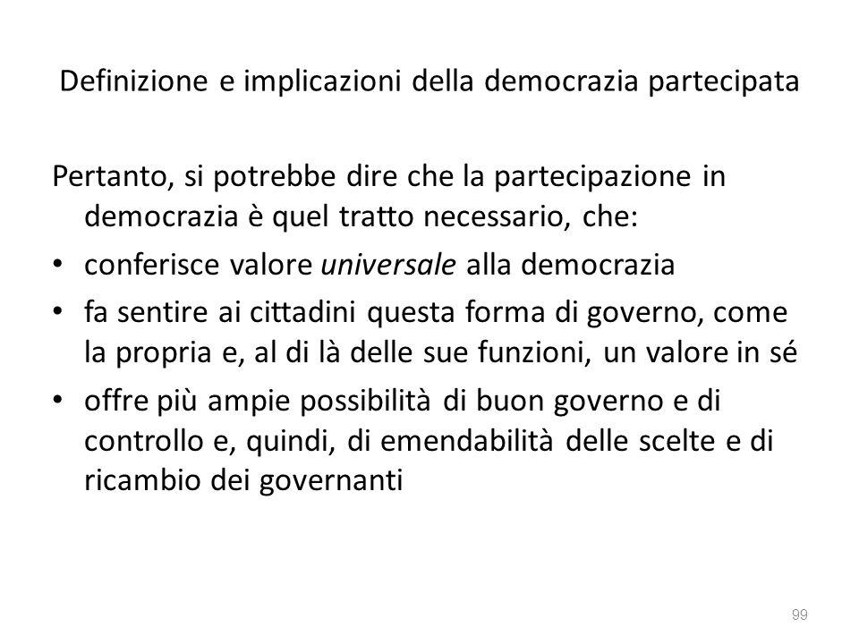 Definizione e implicazioni della democrazia partecipata Pertanto, si potrebbe dire che la partecipazione in democrazia è quel tratto necessario, che: