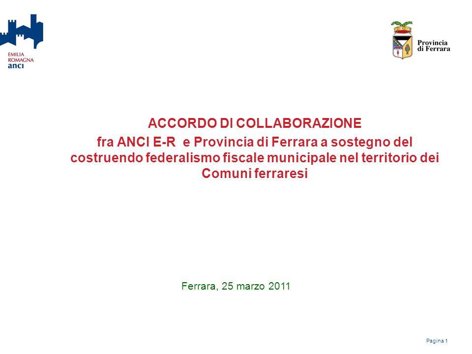 Laccordo Le premesse della Provincia di Ferrara –La Carta Geografica Unica –Il Portale cartografico dei Comuni –La normalizzazione e bonifica di B.D.