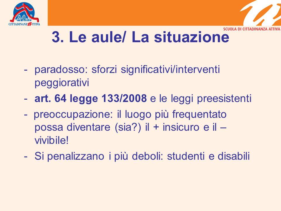 3. Le aule/ La situazione -paradosso: sforzi significativi/interventi peggiorativi -art.