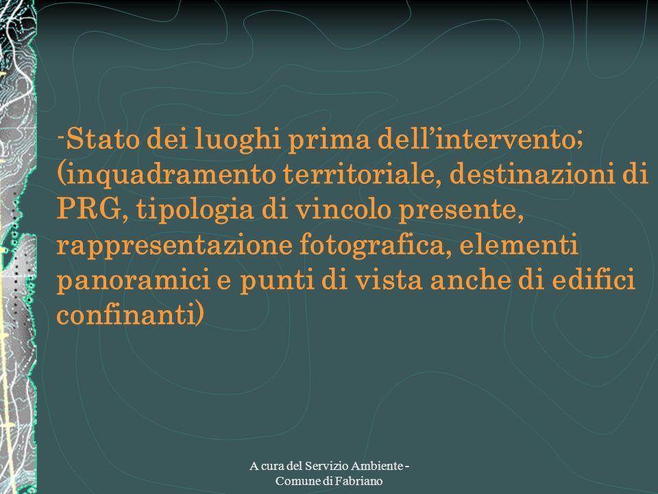 A cura del Servizio Ambiente - Comune di Fabriano -Stato dei luoghi prima dellintervento; (inquadramento territoriale, destinazioni di PRG, tipologia